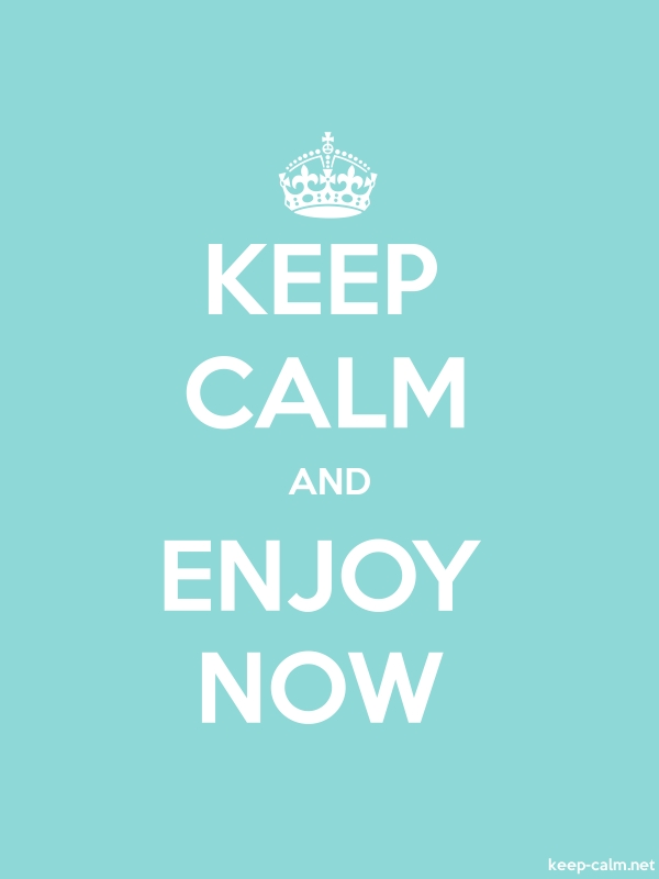 KEEP CALM AND ENJOY NOW - white/lightblue - Default (600x800)