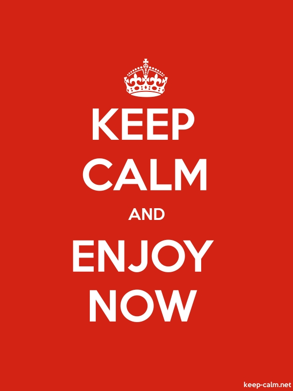 KEEP CALM AND ENJOY NOW - white/red - Default (600x800)