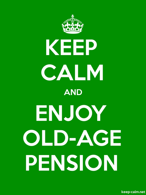 KEEP CALM AND ENJOY OLD-AGE PENSION - white/green - Default (600x800)