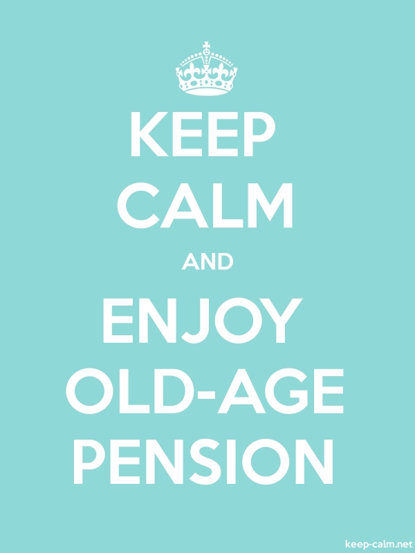 KEEP CALM AND ENJOY OLD-AGE PENSION - white/lightblue - Default (600x800)