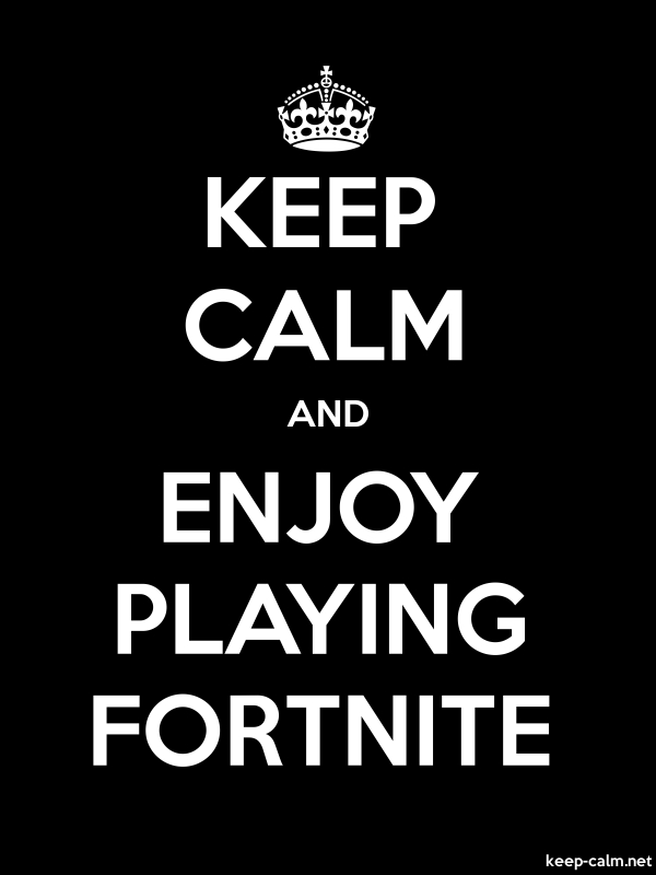 KEEP CALM AND ENJOY PLAYING FORTNITE - white/black - Default (600x800)