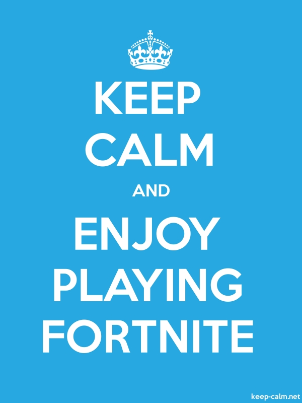 KEEP CALM AND ENJOY PLAYING FORTNITE - white/blue - Default (600x800)