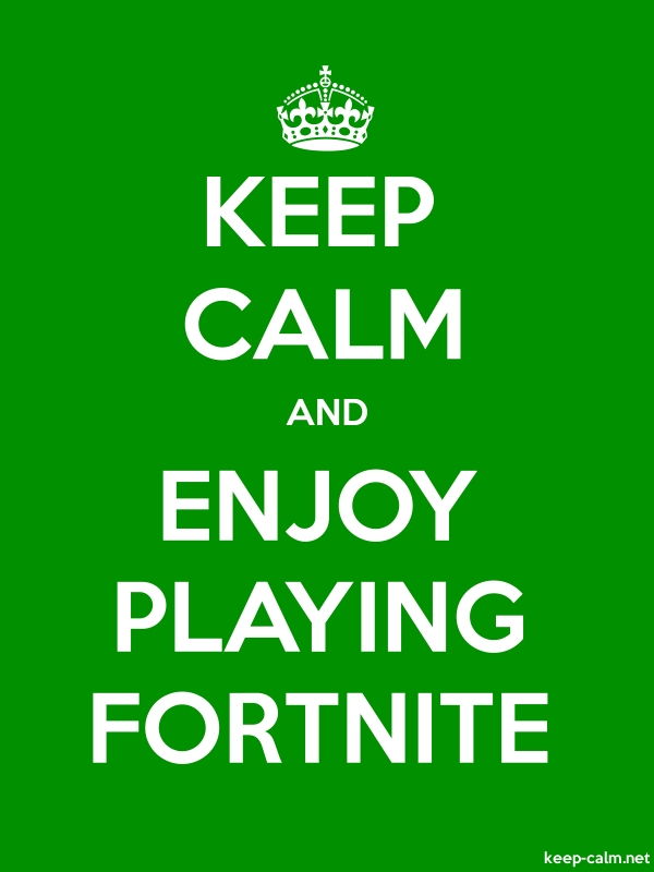 KEEP CALM AND ENJOY PLAYING FORTNITE - white/green - Default (600x800)