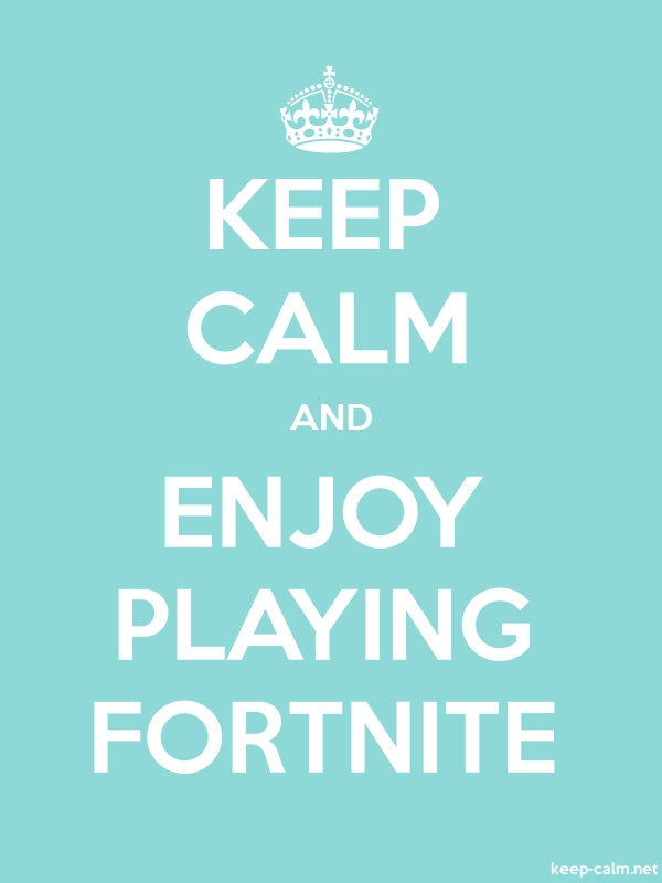 KEEP CALM AND ENJOY PLAYING FORTNITE - white/lightblue - Default (600x800)