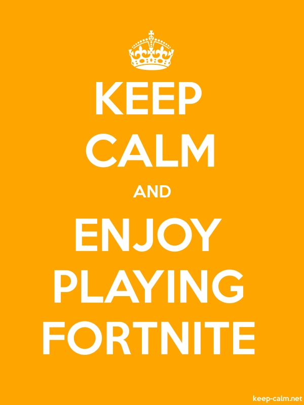 KEEP CALM AND ENJOY PLAYING FORTNITE - white/orange - Default (600x800)