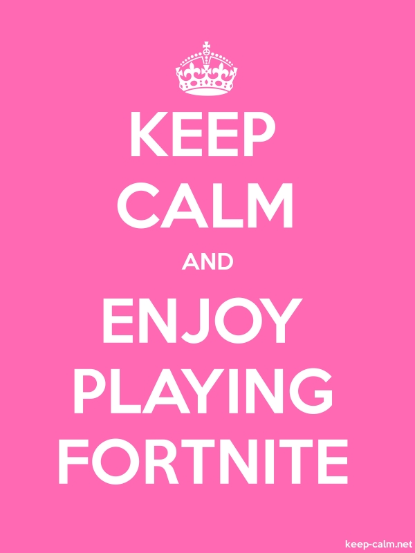 KEEP CALM AND ENJOY PLAYING FORTNITE - white/pink - Default (600x800)