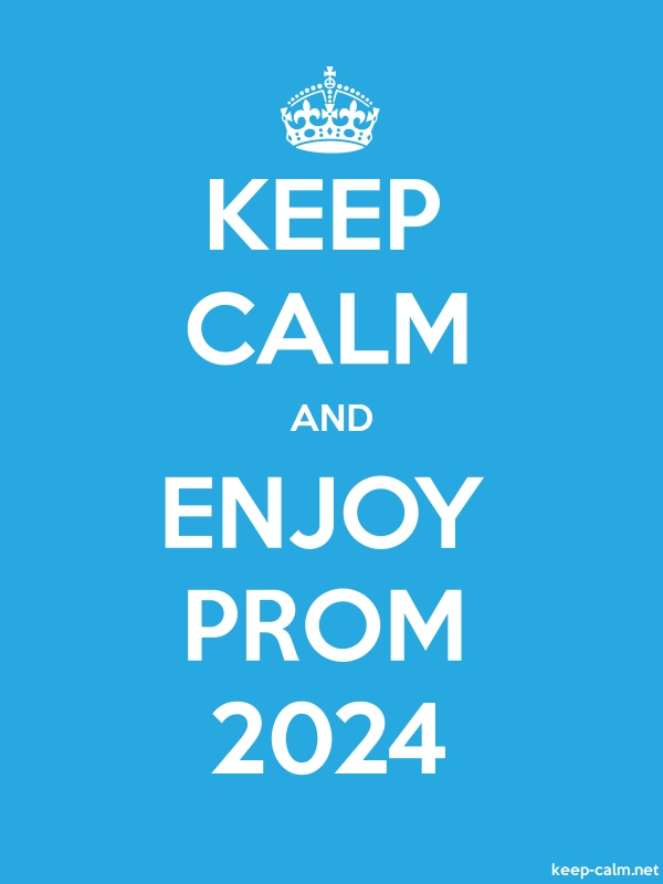 KEEP CALM AND ENJOY PROM 2024 - white/blue - Default (600x800)