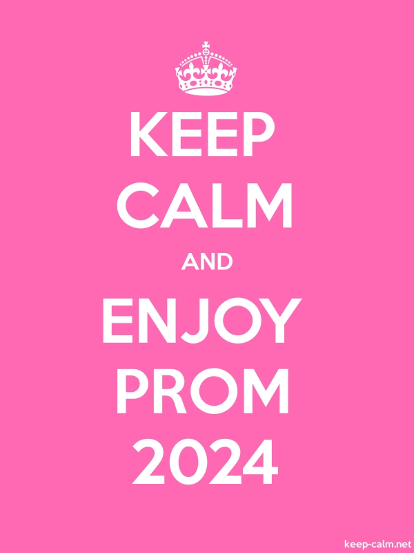KEEP CALM AND ENJOY PROM 2024 - white/pink - Default (600x800)