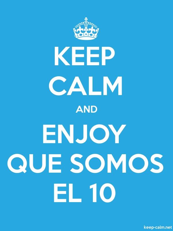 KEEP CALM AND ENJOY QUE SOMOS EL 10 - white/blue - Default (600x800)