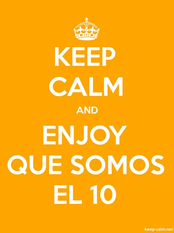 KEEP CALM AND ENJOY QUE SOMOS EL 10 - white/orange - Default (600x800)