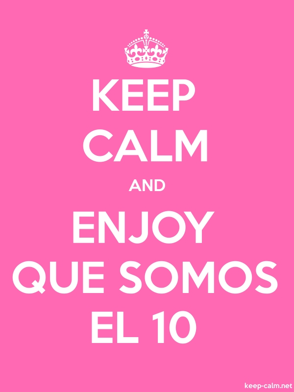 KEEP CALM AND ENJOY QUE SOMOS EL 10 - white/pink - Default (600x800)