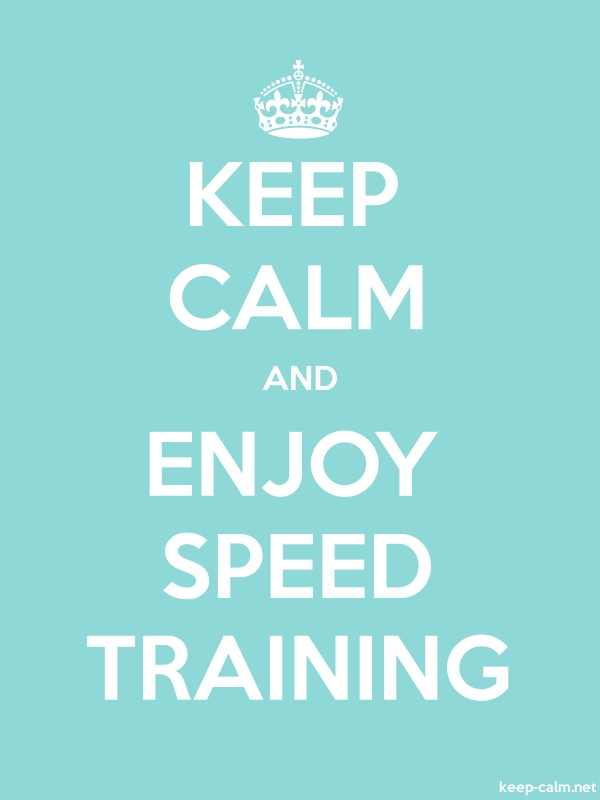 KEEP CALM AND ENJOY SPEED TRAINING - white/lightblue - Default (600x800)