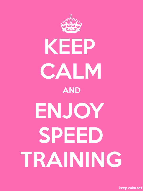 KEEP CALM AND ENJOY SPEED TRAINING - white/pink - Default (600x800)