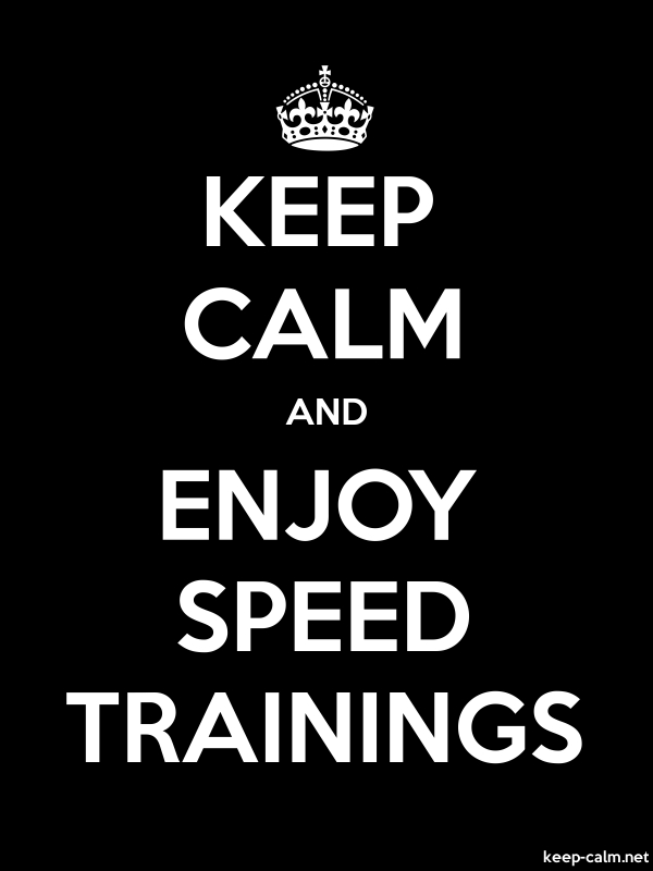 KEEP CALM AND ENJOY SPEED TRAININGS - white/black - Default (600x800)