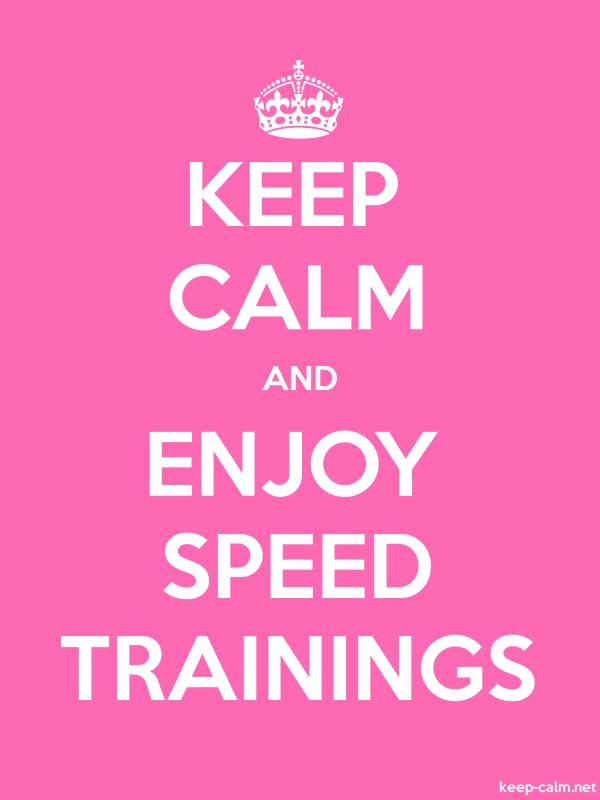 KEEP CALM AND ENJOY SPEED TRAININGS - white/pink - Default (600x800)