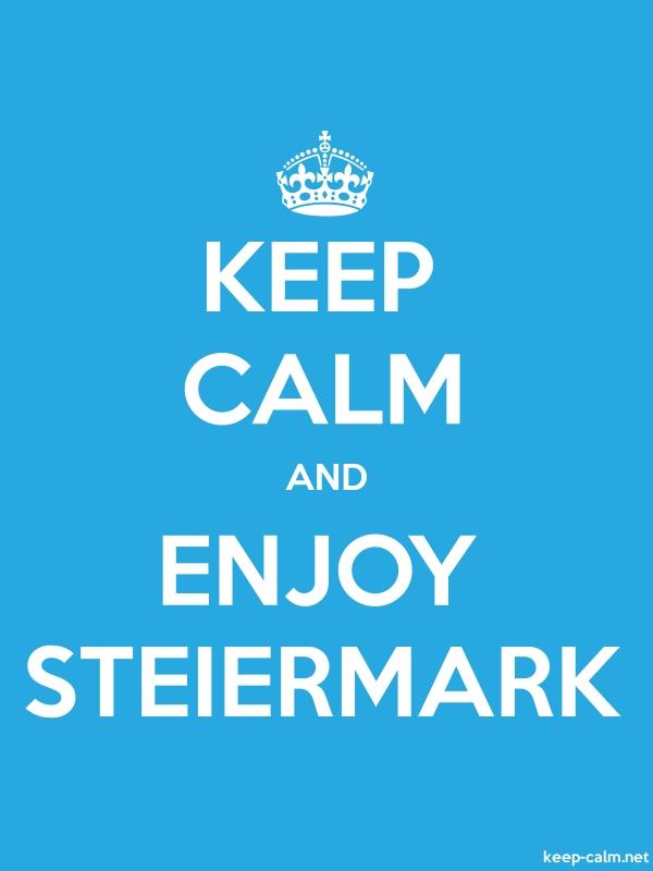 KEEP CALM AND ENJOY STEIERMARK - white/blue - Default (600x800)