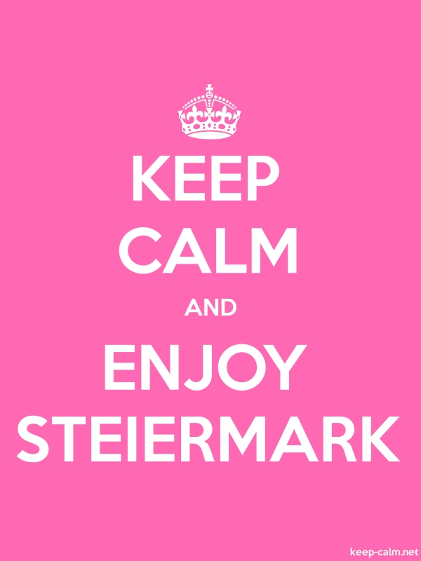 KEEP CALM AND ENJOY STEIERMARK - white/pink - Default (600x800)