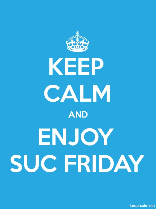 KEEP CALM AND ENJOY SUC FRIDAY - white/blue - Default (600x800)