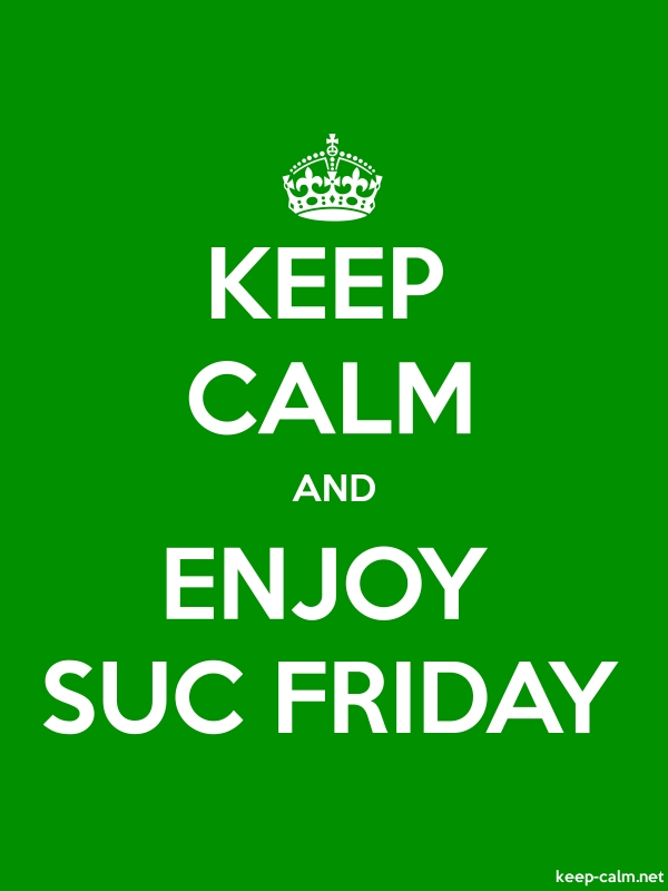KEEP CALM AND ENJOY SUC FRIDAY - white/green - Default (600x800)