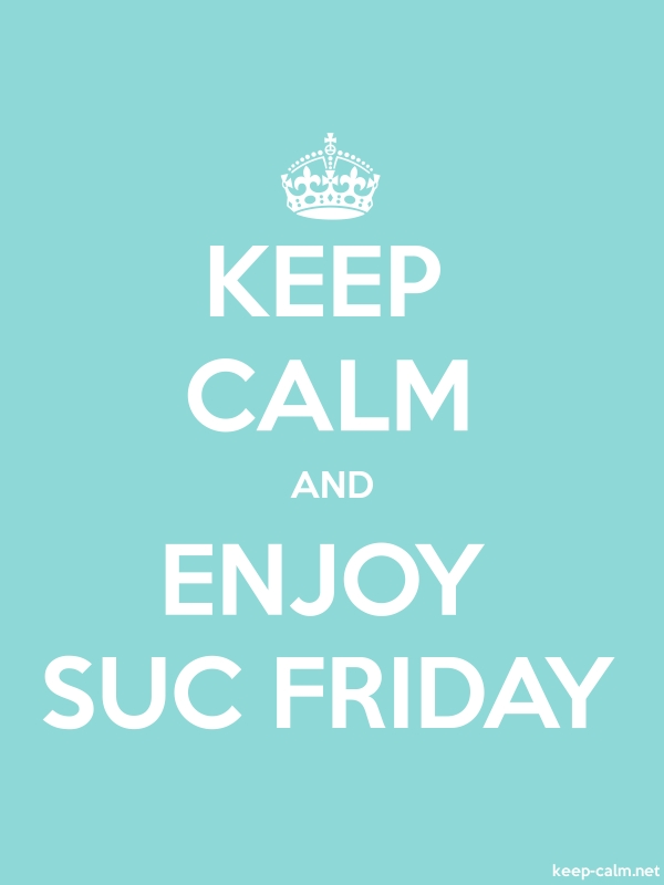 KEEP CALM AND ENJOY SUC FRIDAY - white/lightblue - Default (600x800)