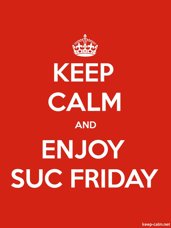 KEEP CALM AND ENJOY SUC FRIDAY - white/red - Default (600x800)