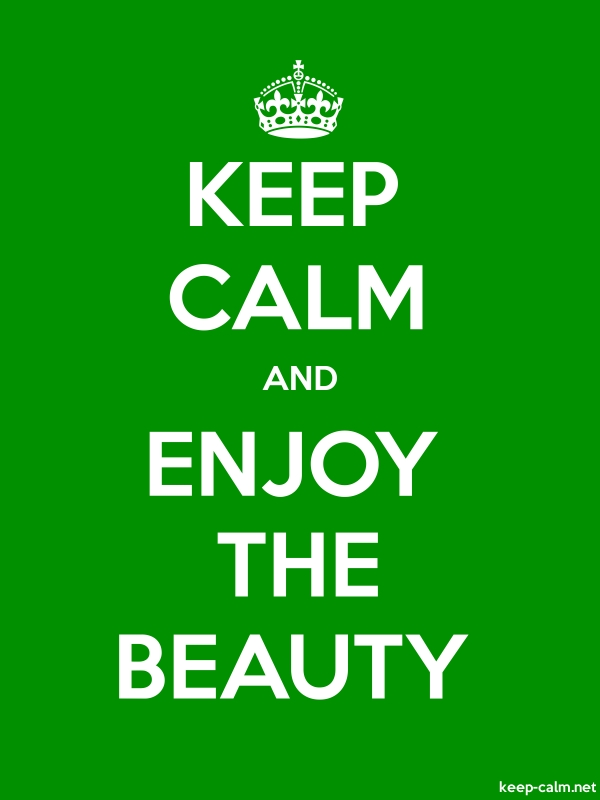 KEEP CALM AND ENJOY THE BEAUTY - white/green - Default (600x800)