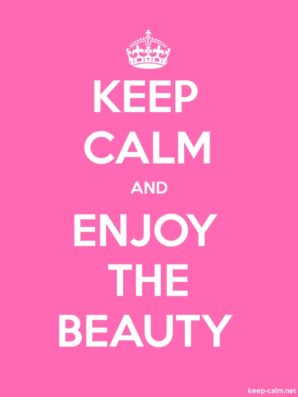 KEEP CALM AND ENJOY THE BEAUTY - white/pink - Default (600x800)