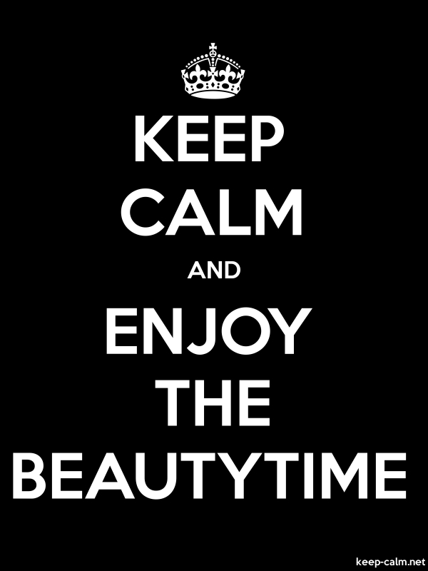 KEEP CALM AND ENJOY THE BEAUTYTIME - white/black - Default (600x800)