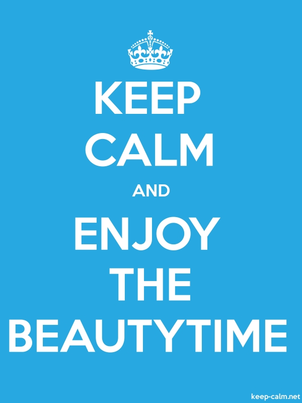 KEEP CALM AND ENJOY THE BEAUTYTIME - white/blue - Default (600x800)