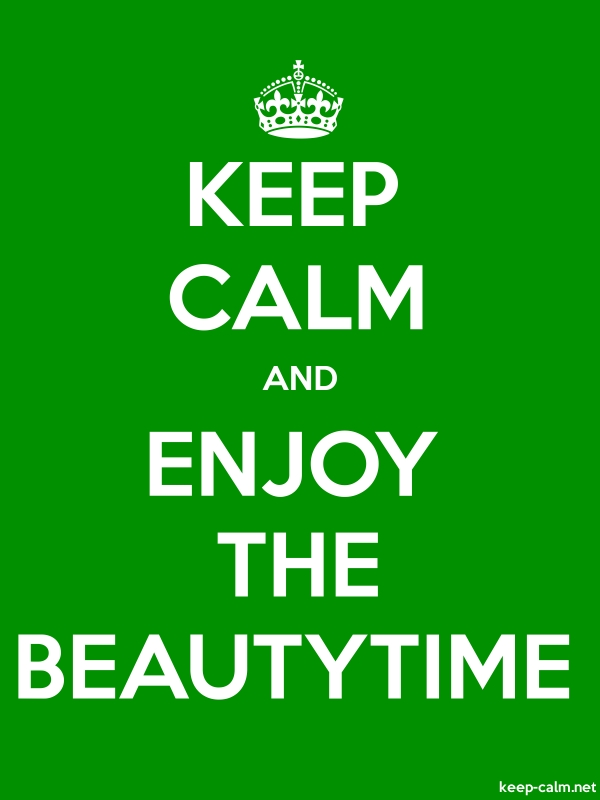 KEEP CALM AND ENJOY THE BEAUTYTIME - white/green - Default (600x800)