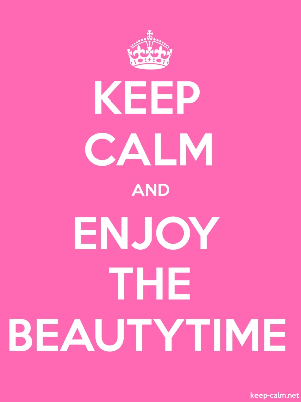 KEEP CALM AND ENJOY THE BEAUTYTIME - white/pink - Default (600x800)