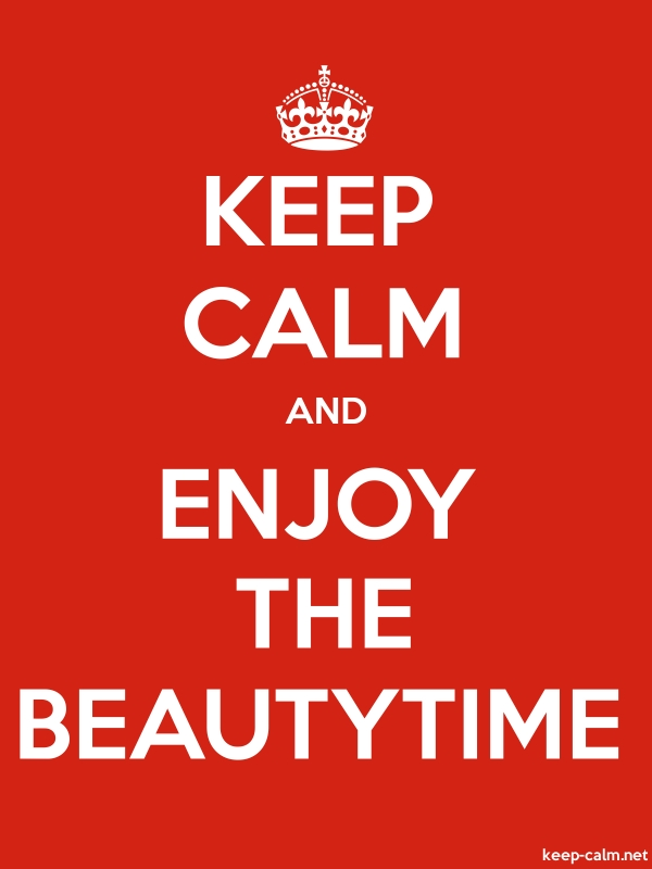 KEEP CALM AND ENJOY THE BEAUTYTIME - white/red - Default (600x800)