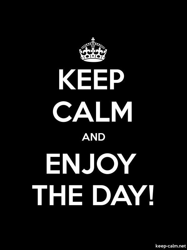 KEEP CALM AND ENJOY THE DAY! - white/black - Default (600x800)