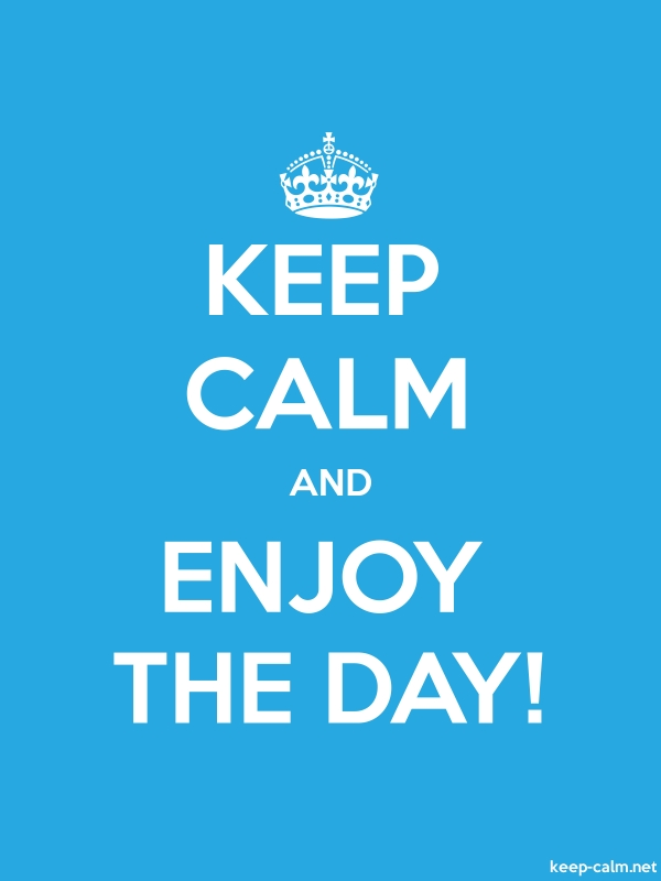 KEEP CALM AND ENJOY THE DAY! - white/blue - Default (600x800)