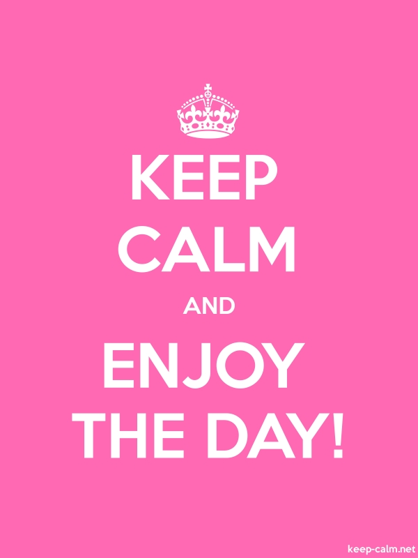 KEEP CALM AND ENJOY THE DAY! - white/pink - Default (600x800)