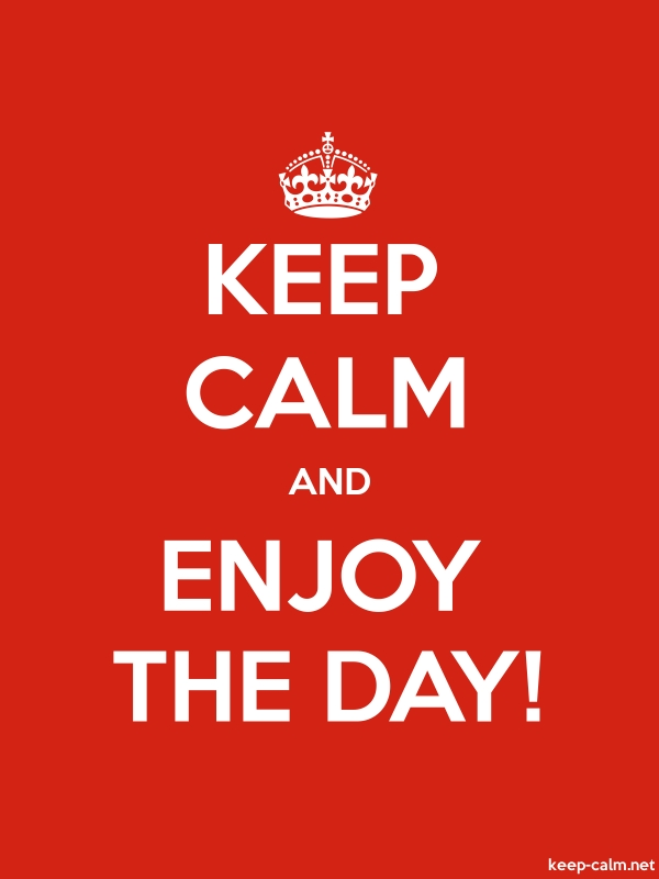 KEEP CALM AND ENJOY THE DAY! - white/red - Default (600x800)
