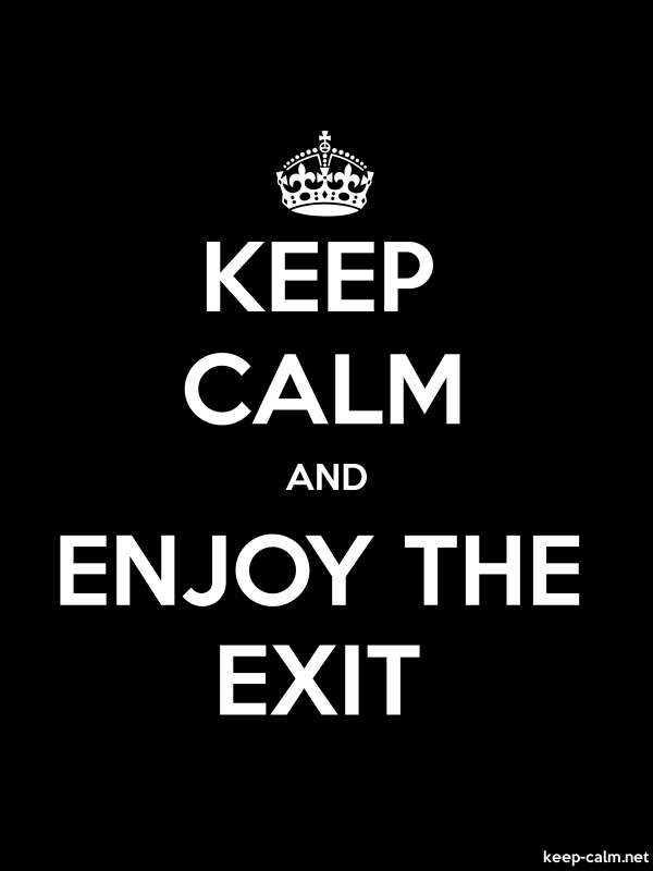 KEEP CALM AND ENJOY THE EXIT - white/black - Default (600x800)