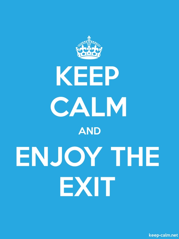 KEEP CALM AND ENJOY THE EXIT - white/blue - Default (600x800)