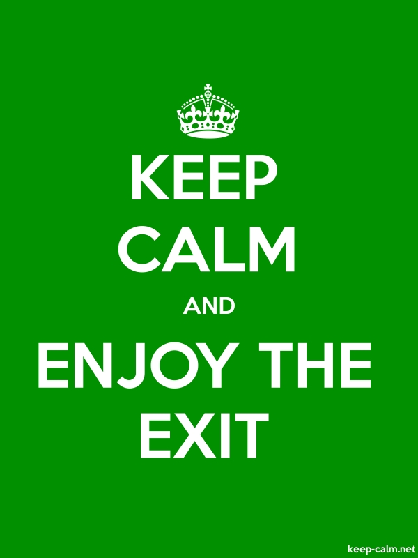 KEEP CALM AND ENJOY THE EXIT - white/green - Default (600x800)