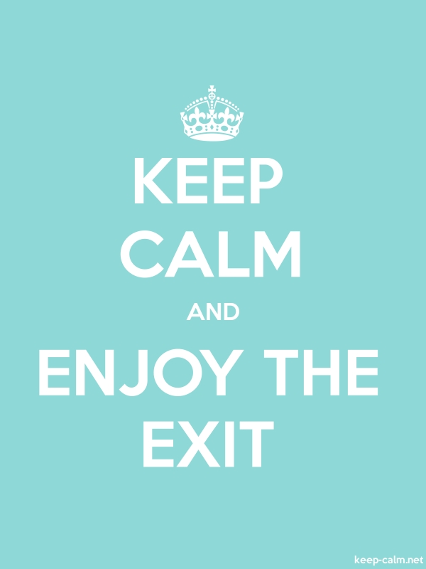 KEEP CALM AND ENJOY THE EXIT - white/lightblue - Default (600x800)