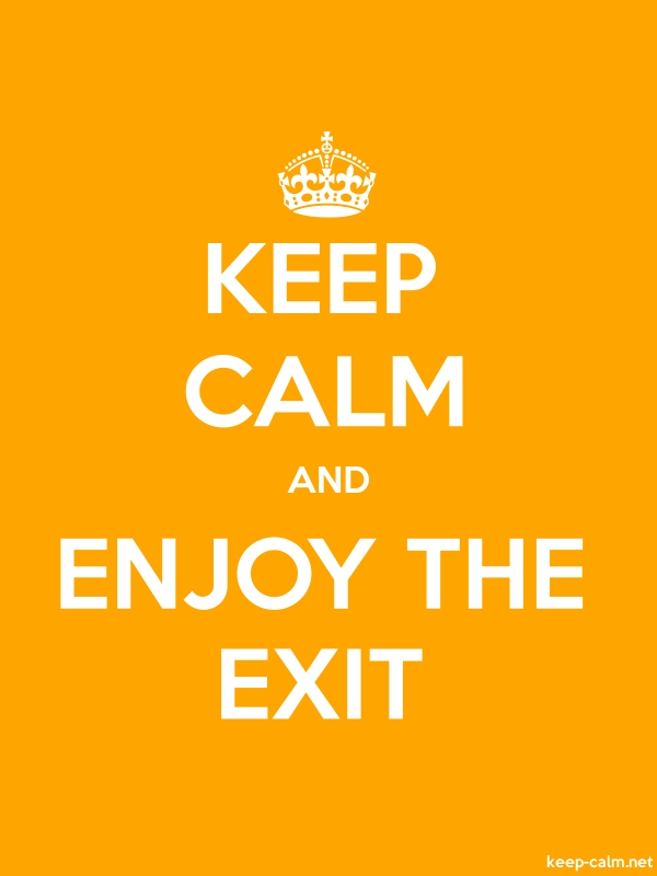 KEEP CALM AND ENJOY THE EXIT - white/orange - Default (600x800)