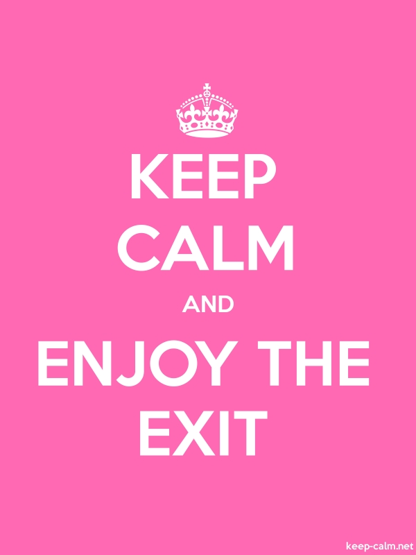 KEEP CALM AND ENJOY THE EXIT - white/pink - Default (600x800)