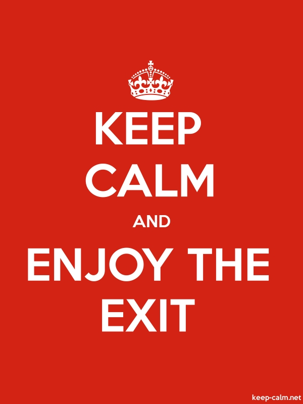 KEEP CALM AND ENJOY THE EXIT - white/red - Default (600x800)