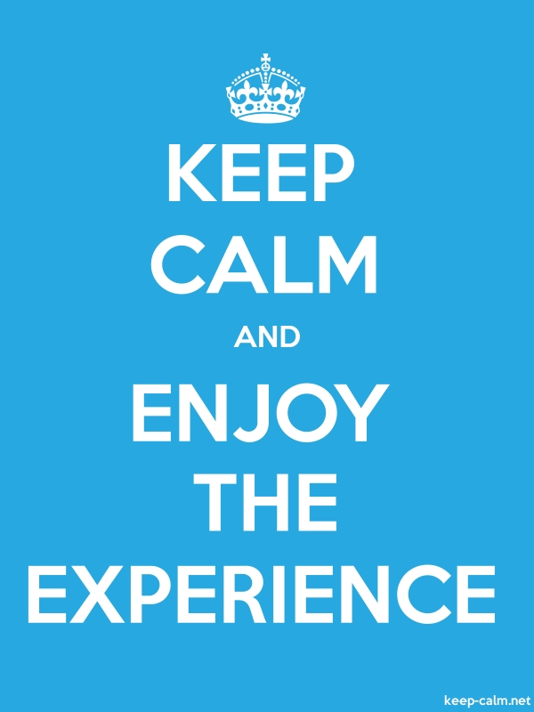 KEEP CALM AND ENJOY THE EXPERIENCE - white/blue - Default (600x800)