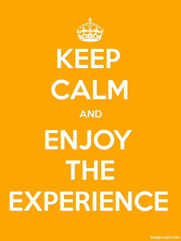 KEEP CALM AND ENJOY THE EXPERIENCE - white/orange - Default (600x800)