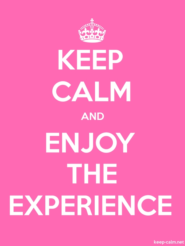 KEEP CALM AND ENJOY THE EXPERIENCE - white/pink - Default (600x800)