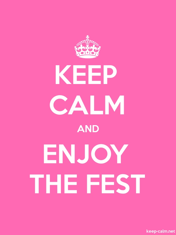 KEEP CALM AND ENJOY THE FEST - white/pink - Default (600x800)
