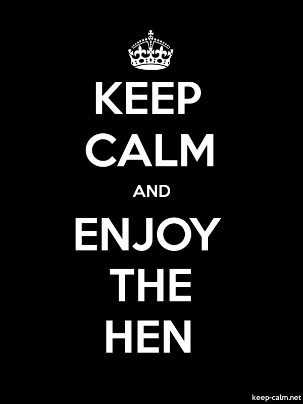 KEEP CALM AND ENJOY THE HEN - white/black - Default (600x800)