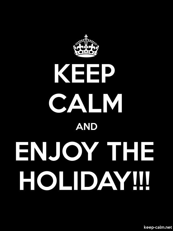 KEEP CALM AND ENJOY THE HOLIDAY!!! - white/black - Default (600x800)