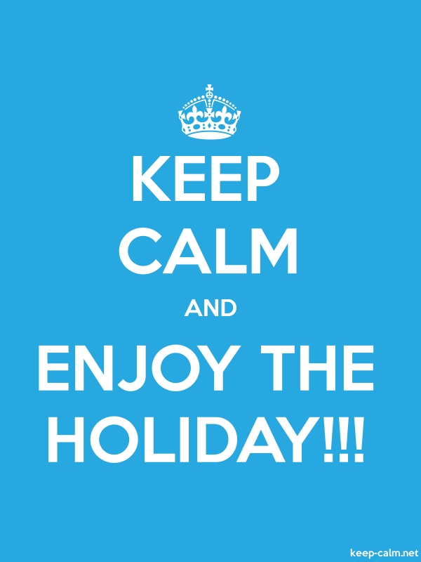 KEEP CALM AND ENJOY THE HOLIDAY!!! - white/blue - Default (600x800)